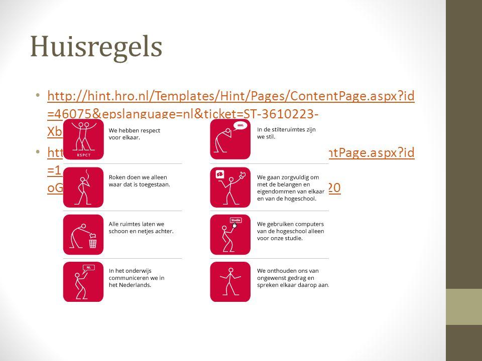 Huisregels http://hint.hro.nl/Templates/Hint/Pages/ContentPage.aspx?id =46075&epslanguage=nl&ticket=ST-3610223- XbntbgfzkB0yLSsMdxiYxprnKeZskcycBgA-20