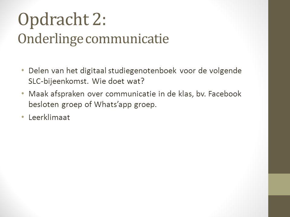 Opdracht 2: Onderlinge communicatie Delen van het digitaal studiegenotenboek voor de volgende SLC-bijeenkomst.