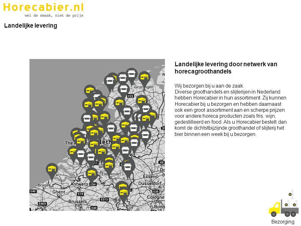 Landelijke levering door netwerk van horecagroothandels Wij bezorgen bij u aan de zaak. Diverse groothandels en slijterijen in Nederland hebben Horeca