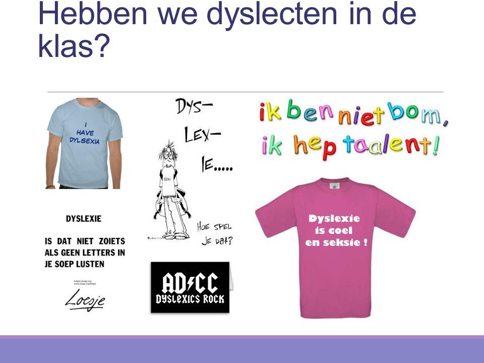 Hebben we dyslecten in de klas?