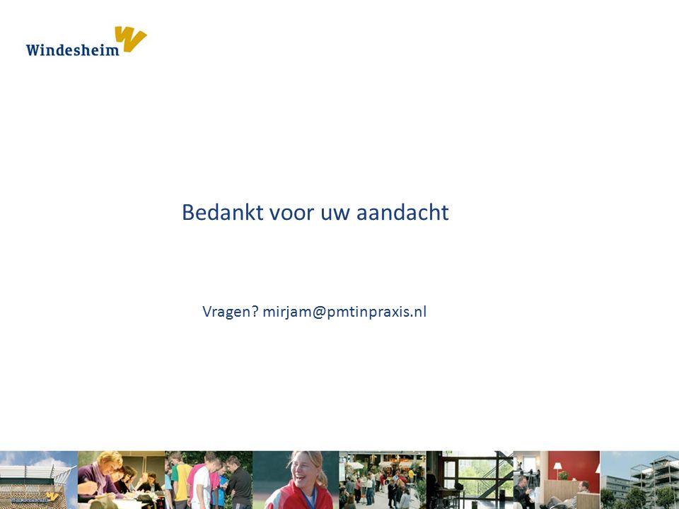 Bedankt voor uw aandacht Vragen mirjam@pmtinpraxis.nl