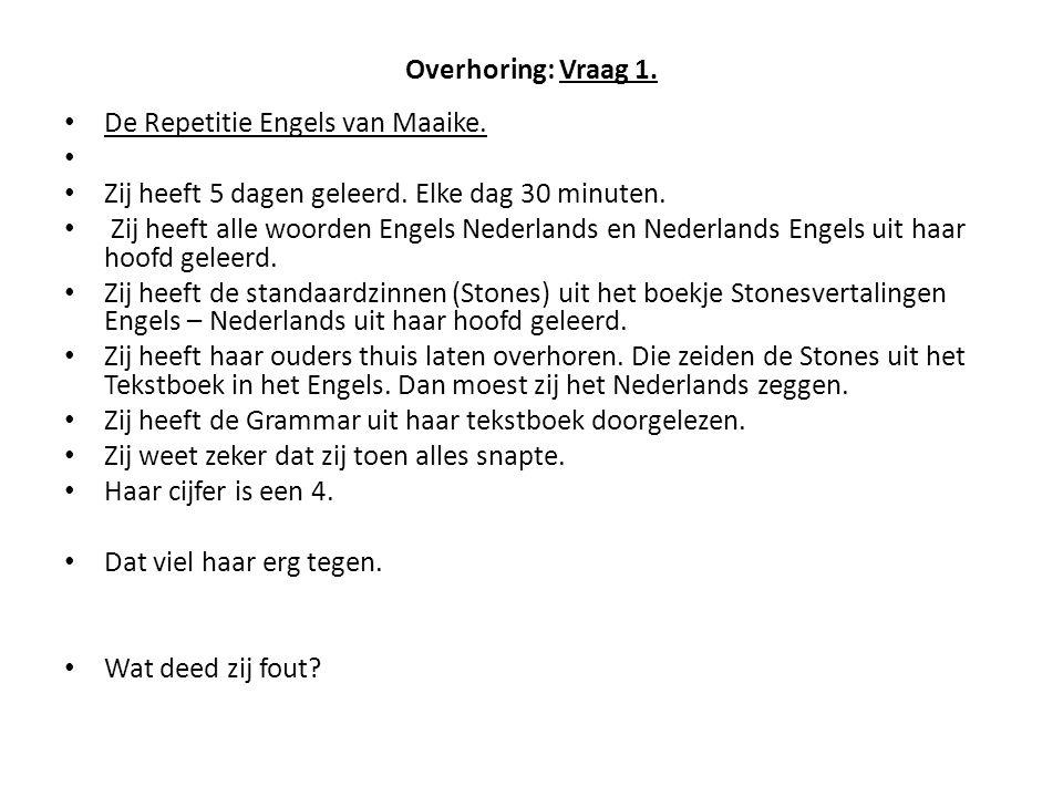 Overhoring: Vraag 1. De Repetitie Engels van Maaike.