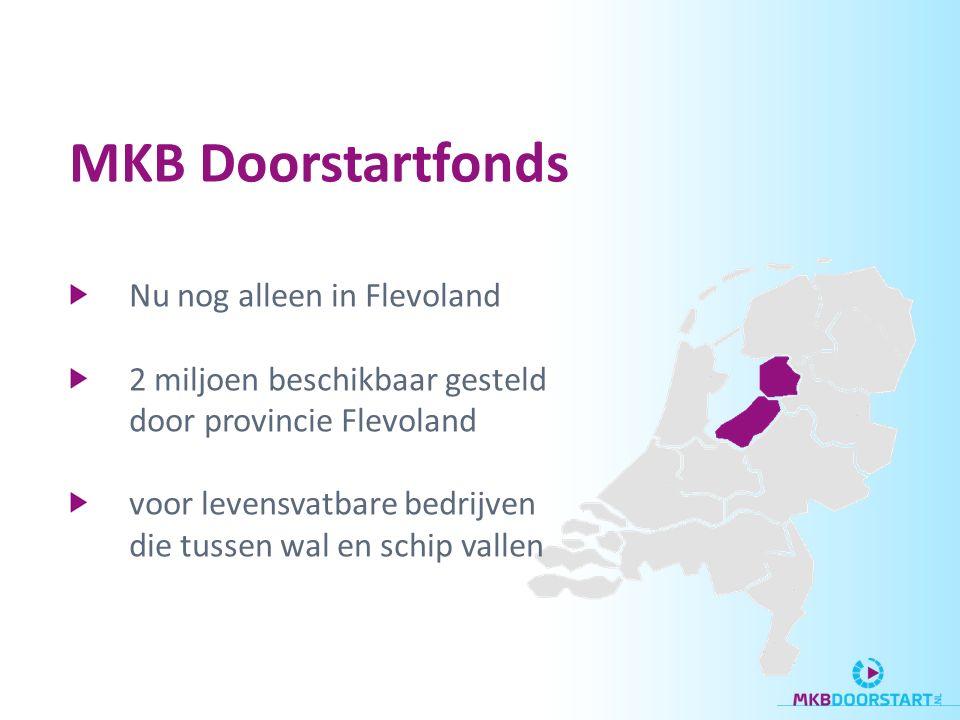 Nu nog alleen in Flevoland 2 miljoen beschikbaar gesteld door provincie Flevoland voor levensvatbare bedrijven die tussen wal en schip vallen MKB Doorstartfonds