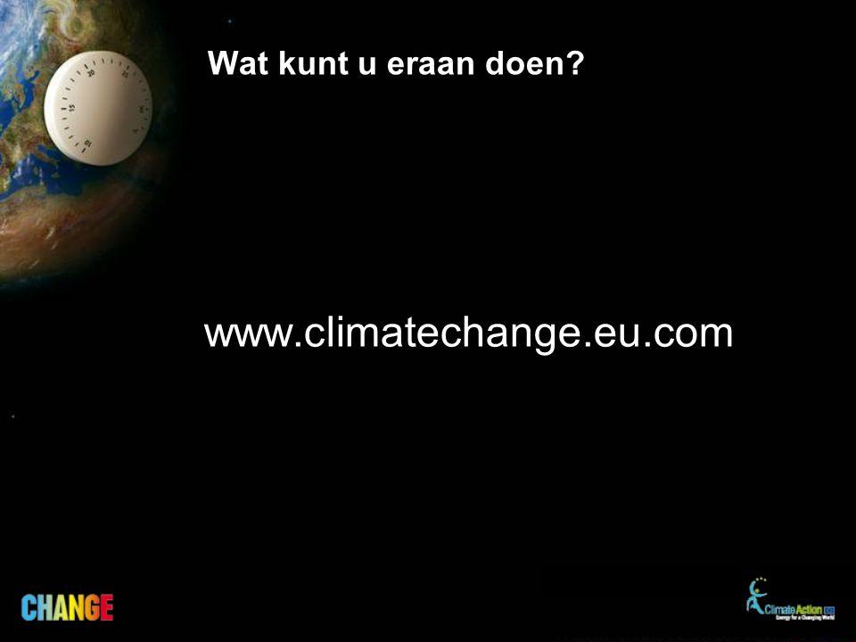 Wat kunt u eraan doen? www.climatechange.eu.com