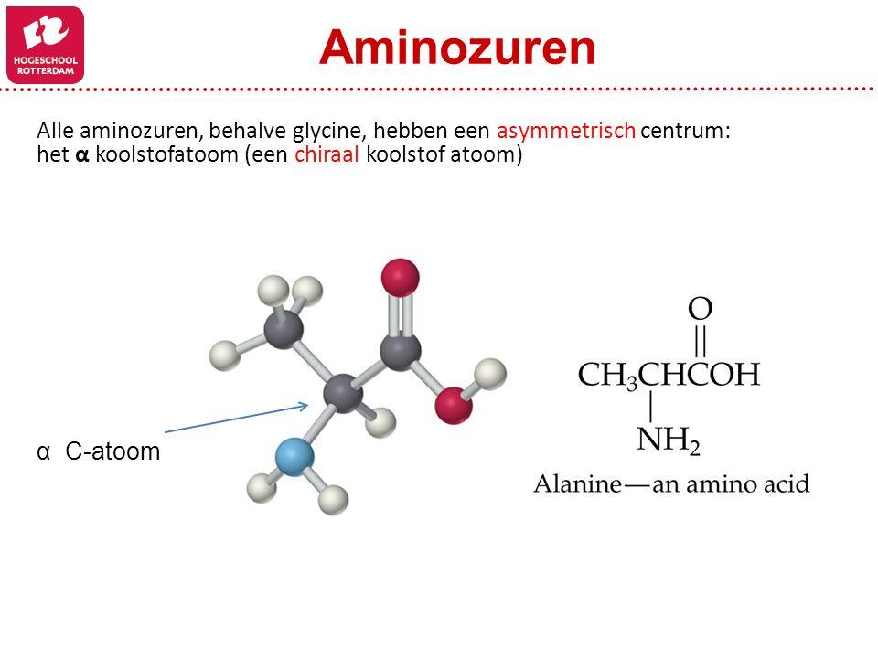 Alle aminozuren, behalve glycine, hebben een asymmetrisch centrum: het α koolstofatoom (een chiraal koolstof atoom) α C-atoom Aminozuren
