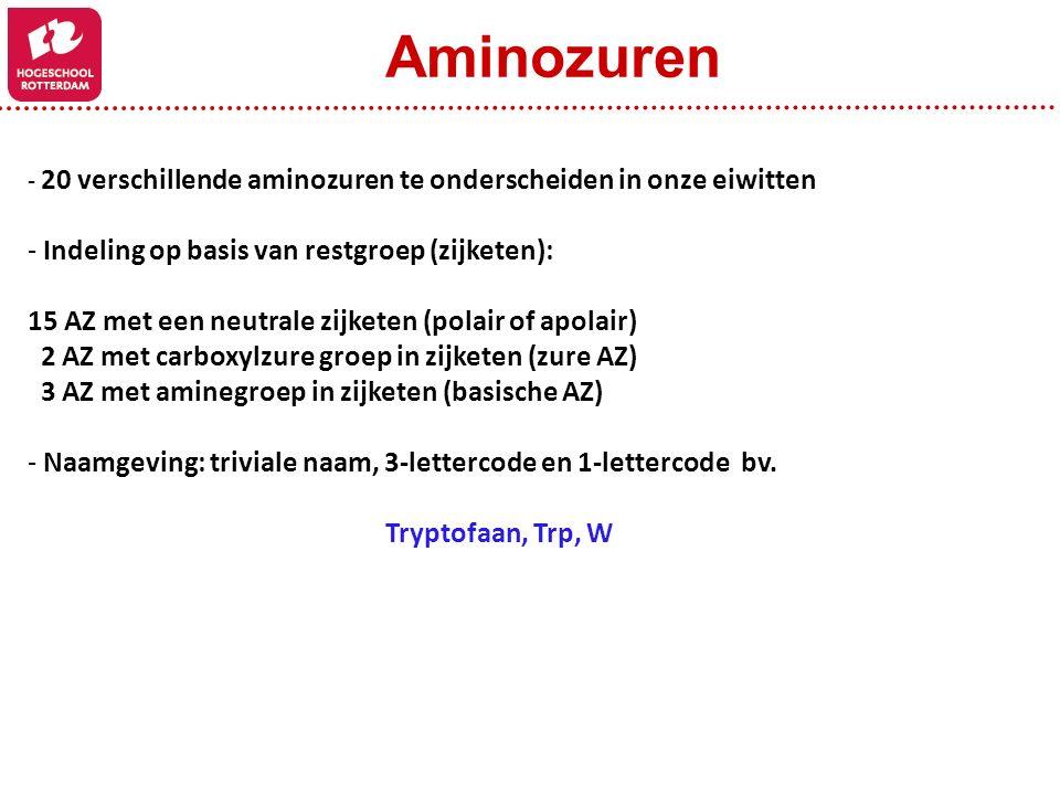 - 20 verschillende aminozuren te onderscheiden in onze eiwitten - Indeling op basis van restgroep (zijketen): 15 AZ met een neutrale zijketen (polair