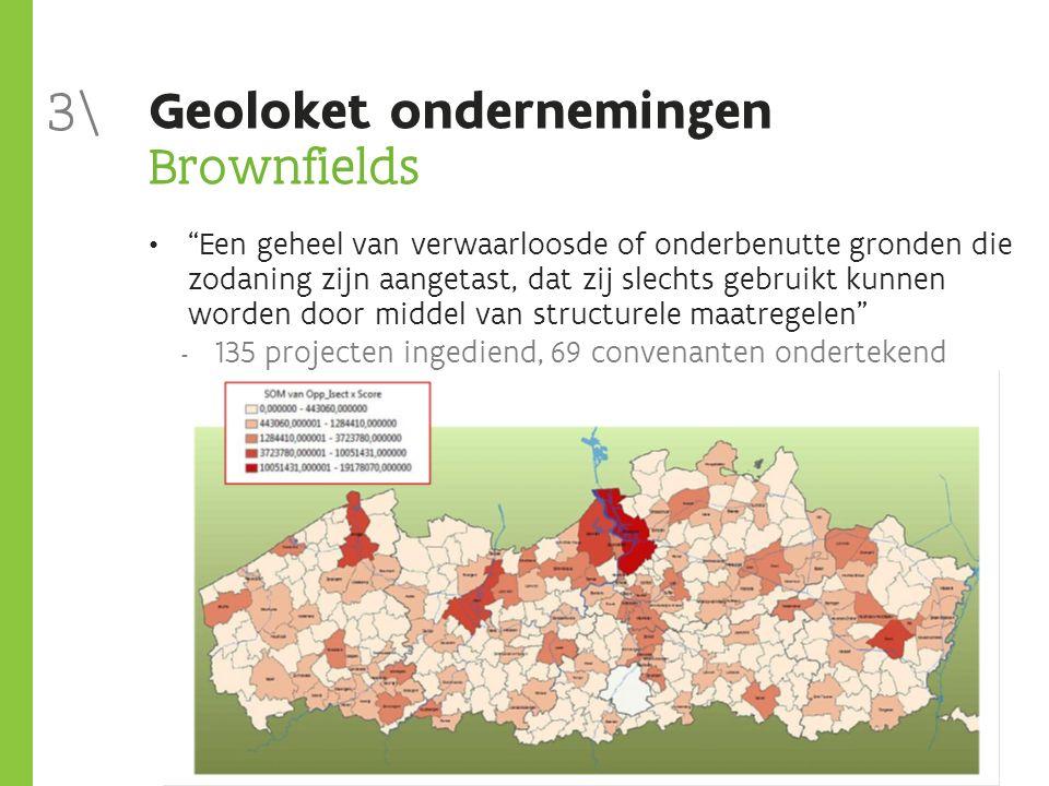 """Geoloket ondernemingen Brownfields """"Een geheel van verwaarloosde of onderbenutte gronden die zodaning zijn aangetast, dat zij slechts gebruikt kunnen"""