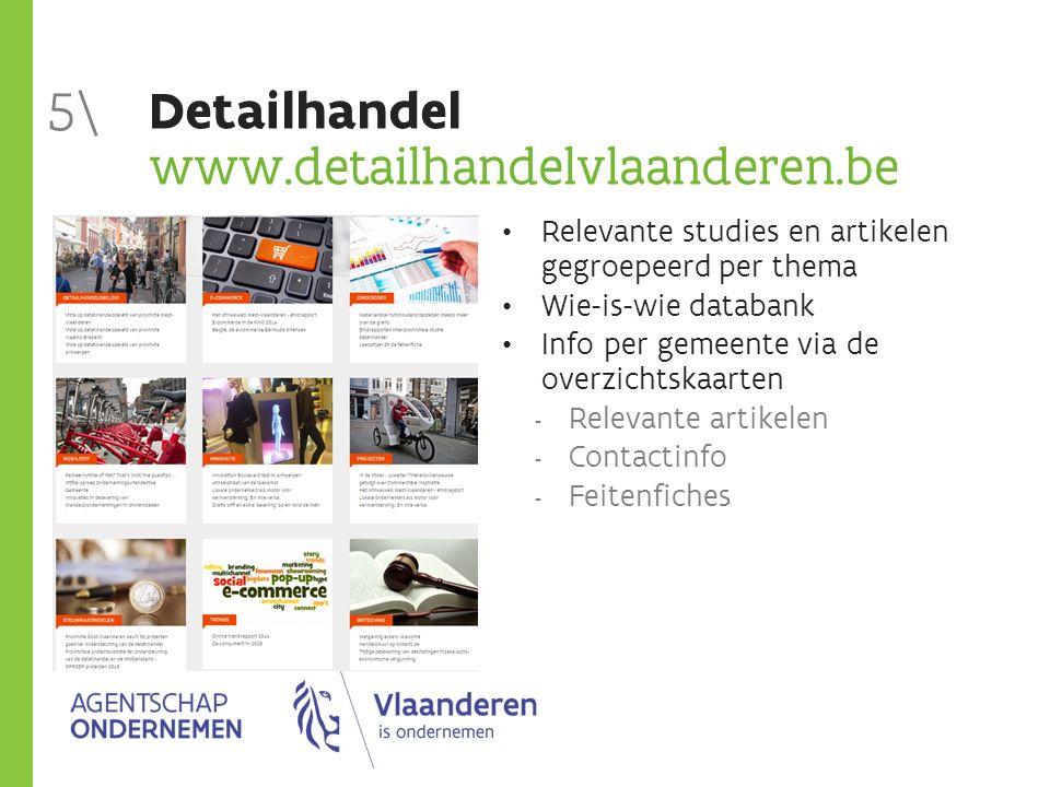 Detailhandel www.detailhandelvlaanderen.be 5\ Relevante studies en artikelen gegroepeerd per thema Wie-is-wie databank Info per gemeente via de overzi