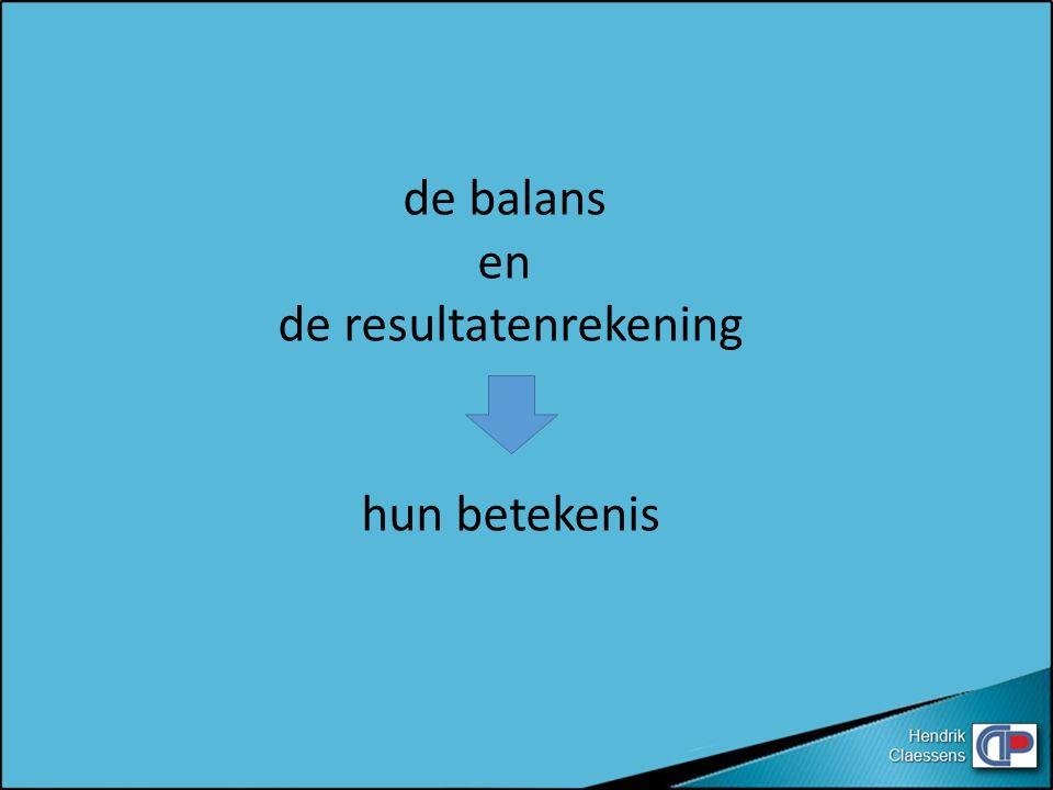 de balans en de resultatenrekening hun betekenis