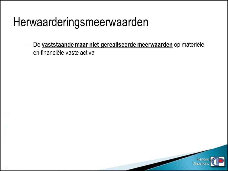 –De vaststaande maar niet gerealiseerde meerwaarden op materiële en financiële vaste activa Herwaarderingsmeerwaarden 57