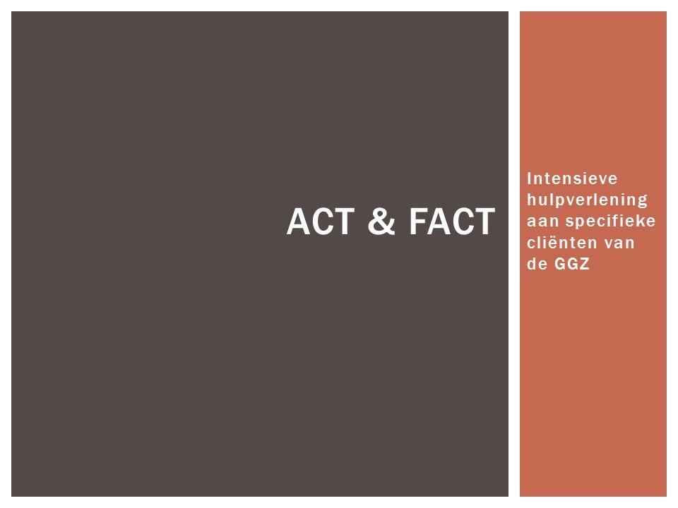 ACT & FACT Intensieve hulpverlening aan specifieke cliënten van de GGZ
