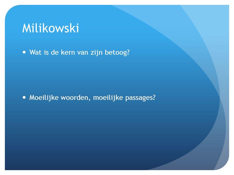 Milikowski Wat is de kern van zijn betoog Moeilijke woorden, moeilijke passages