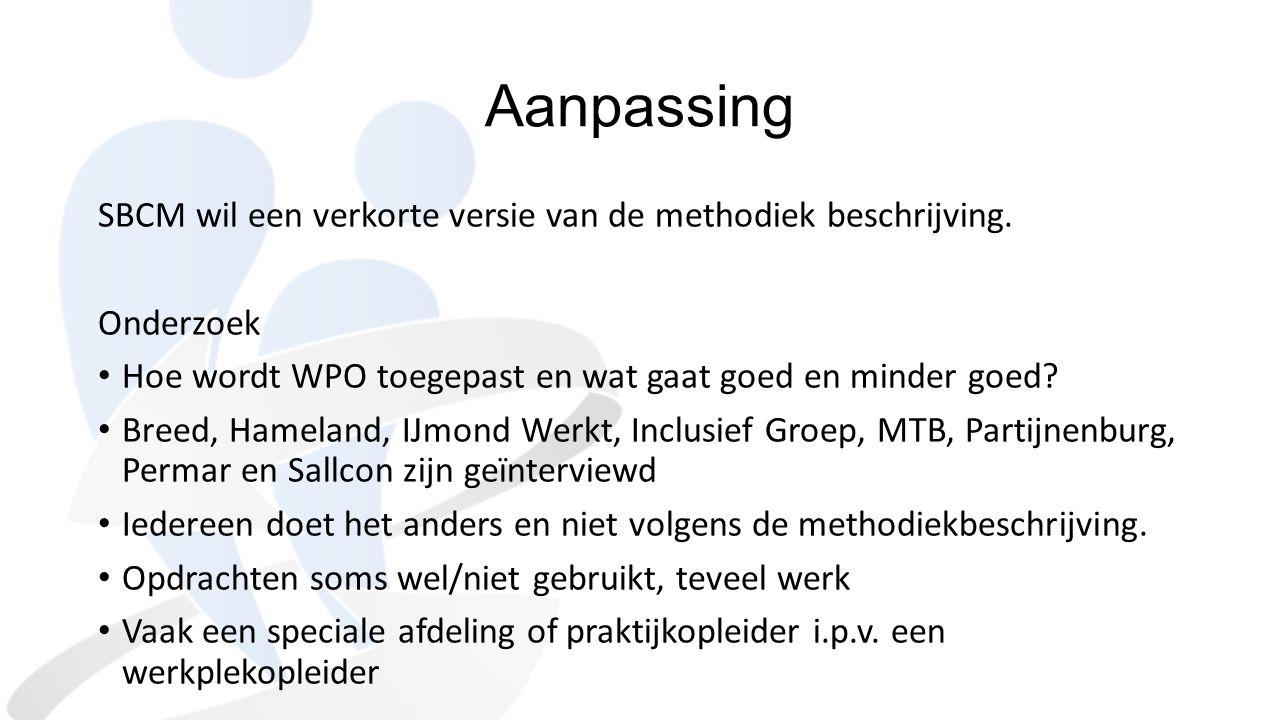 Resultaten uit de Pilot WPO Leerpunten WPO moet in organisatie zijn geaccepteerd, draagvlak hebben; WPO moet duidelijk en uniform worden uitgevoerd; WPO-er moet bekwaam (geschoold) zijn om WPO uit te voeren; WPO-er moet meer worden gecoacht; WPO-er moet ruimte (tijd) krijgen om WPO uit te voeren; WPO deelnemer moet een aantal uren vrij worden gesteld van productie; WPO moet een feestje zijn, de deelnemers enthousiast maken, een gezamenlijke aftrap, en er veel aandacht aan schenken.