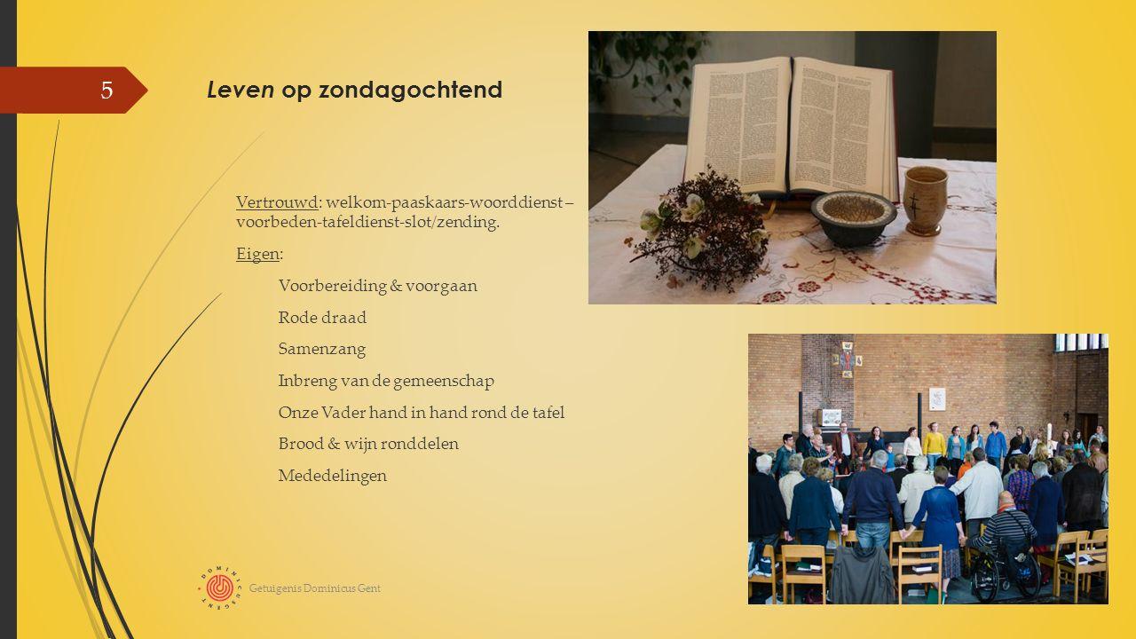 Leven op zondagochtend Vertrouwd: welkom-paaskaars-woorddienst – voorbeden-tafeldienst-slot/zending.