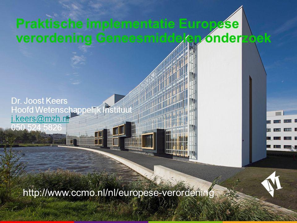 Praktische implementatie Europese verordening Geneesmiddelen onderzoek Dr.