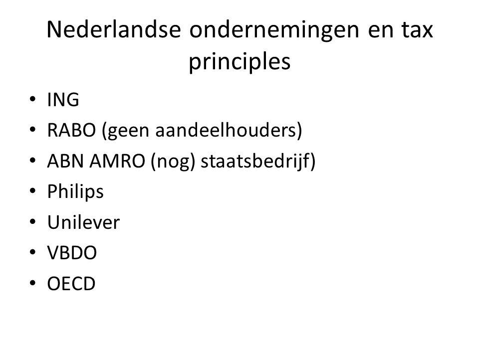 Nederlandse ondernemingen en tax principles ING RABO (geen aandeelhouders) ABN AMRO (nog) staatsbedrijf) Philips Unilever VBDO OECD