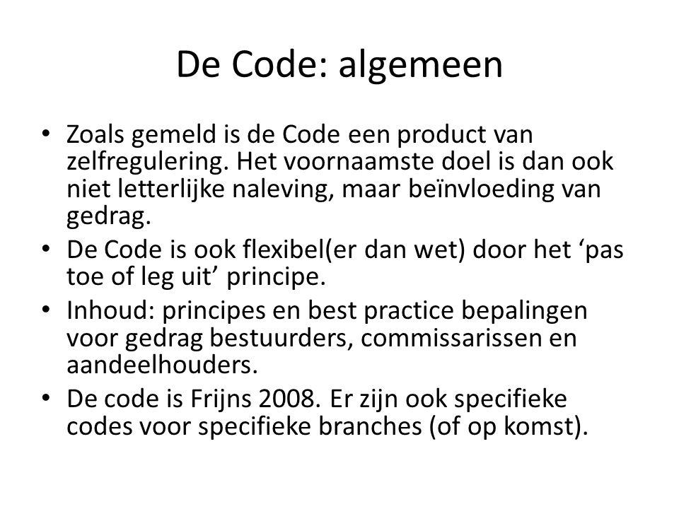 De Code: meer in detail Preambule: algemene context Onderdeel II: bestuur Onderdeel III: De raad van commissarissen Onderdeel IV: de aandeelhouders Onderdeel V: De audit van de fin.