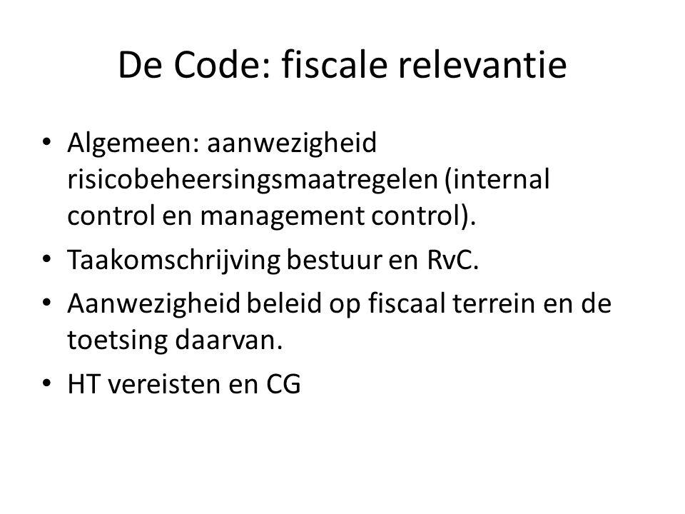 De Code: fiscale relevantie Algemeen: aanwezigheid risicobeheersingsmaatregelen (internal control en management control).