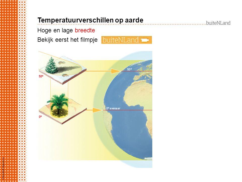 Hoge en lage breedte Temperatuurverschillen op aarde Bekijk eerst het filmpje