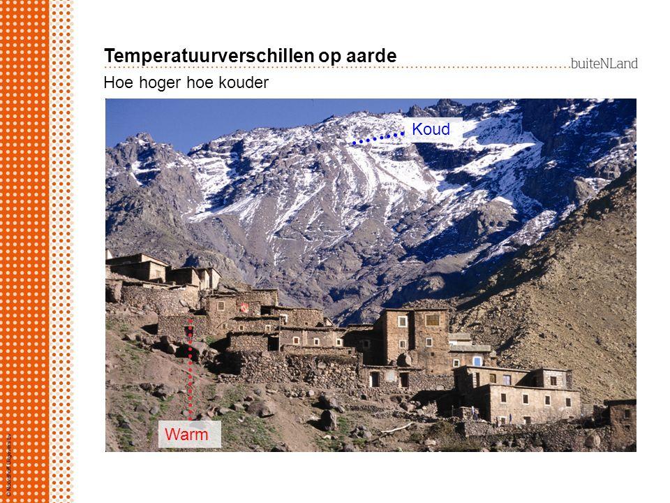 Hoe hoger hoe kouder Koud Temperatuurverschillen op aarde Warm
