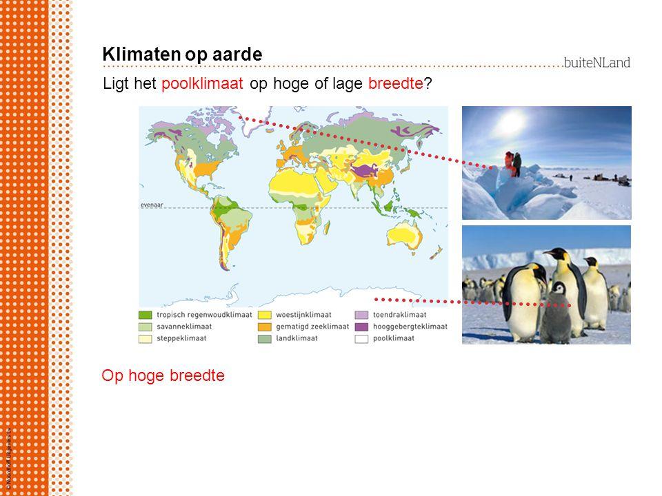 Ligt het poolklimaat op hoge of lage breedte? Op hoge breedte Klimaten op aarde
