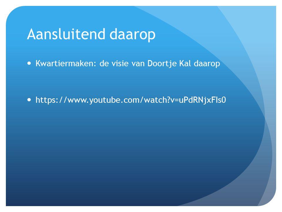 Aansluitend daarop Kwartiermaken: de visie van Doortje Kal daarop https://www.youtube.com/watch?v=uPdRNjxFIs0