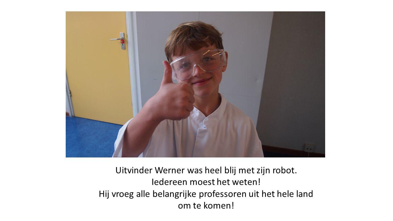 Uitvinder Werner was heel blij met zijn robot.Iedereen moest het weten.