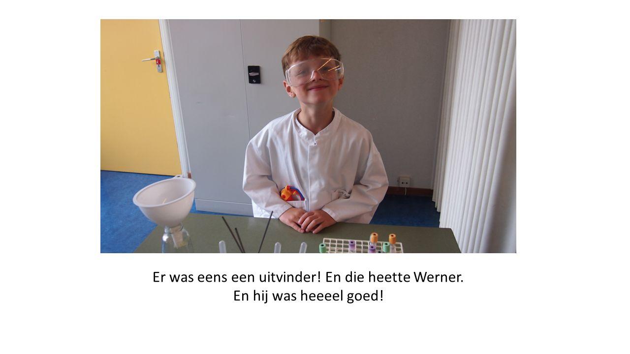 Er was eens een uitvinder! En die heette Werner. En hij was heeeel goed!