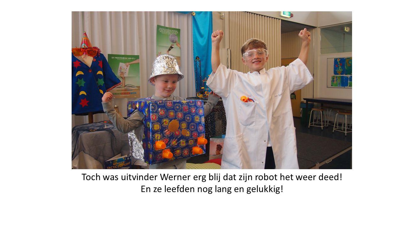 Toch was uitvinder Werner erg blij dat zijn robot het weer deed.