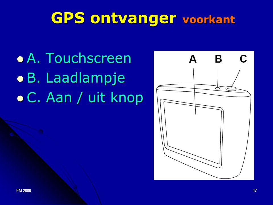 FM 200617 GPS ontvanger voorkant A. Touchscreen A.
