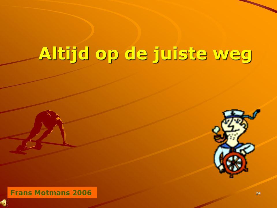 FM 200624 Altijd op de juiste weg Frans Motmans 2006