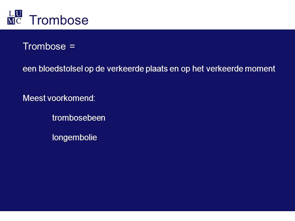 Trombose Trombose = een bloedstolsel op de verkeerde plaats en op het verkeerde moment Meest voorkomend: trombosebeen longembolie