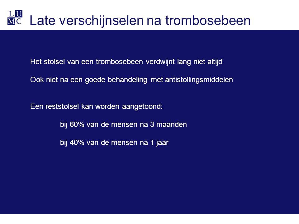 Late verschijnselen na trombosebeen Het stolsel van een trombosebeen verdwijnt lang niet altijd Ook niet na een goede behandeling met antistollingsmid