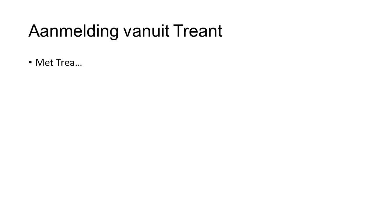 Aanmelding vanuit Treant Met Trea…