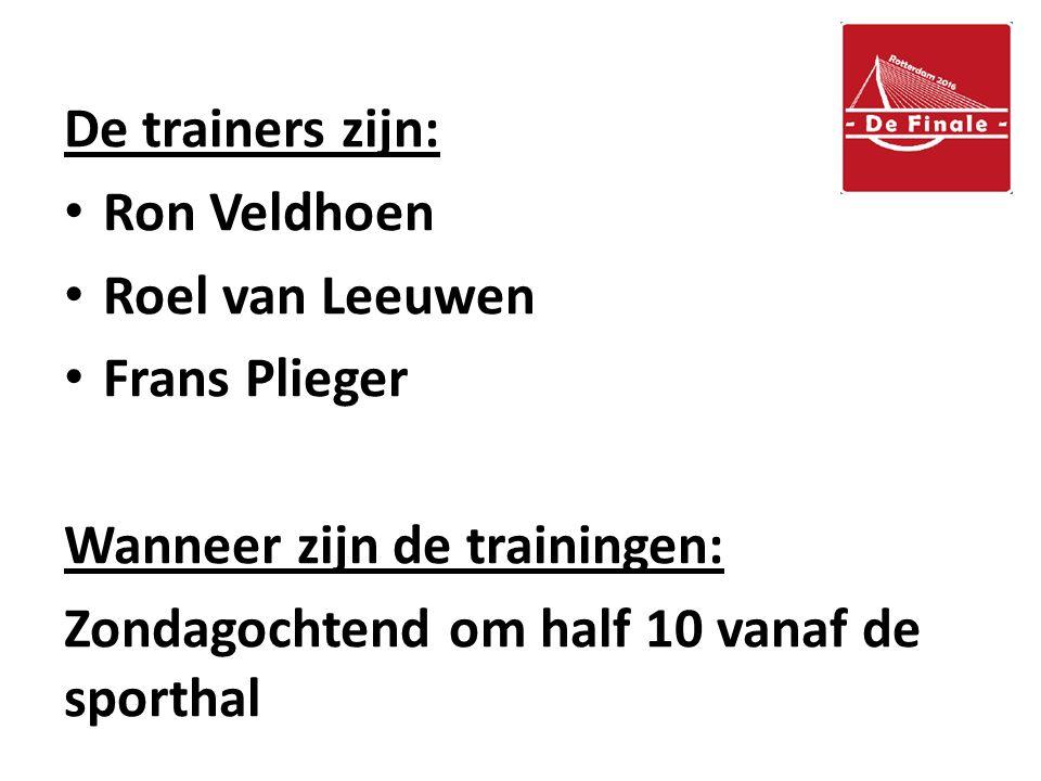 De trainers zijn: Ron Veldhoen Roel van Leeuwen Frans Plieger Wanneer zijn de trainingen: Zondagochtend om half 10 vanaf de sporthal