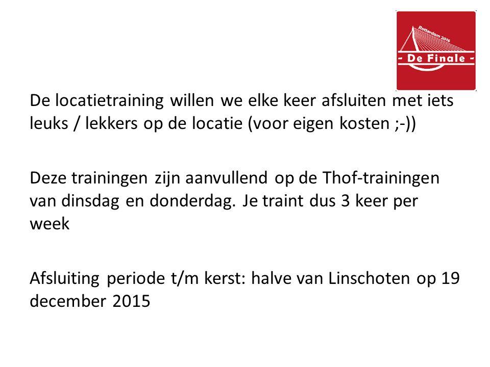 De locatietraining willen we elke keer afsluiten met iets leuks / lekkers op de locatie (voor eigen kosten ;-)) Deze trainingen zijn aanvullend op de Thof-trainingen van dinsdag en donderdag.