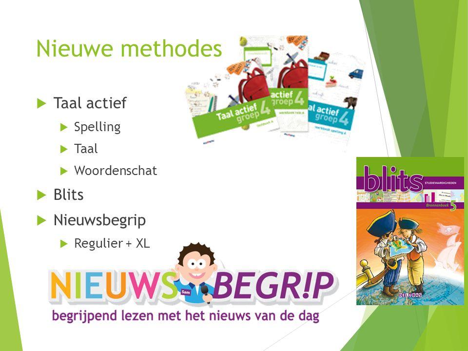 Nieuwe methodes  Taal actief  Spelling  Taal  Woordenschat  Blits  Nieuwsbegrip  Regulier + XL