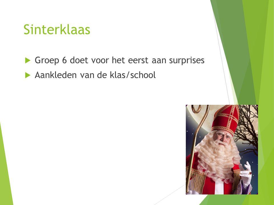 Sinterklaas  Groep 6 doet voor het eerst aan surprises  Aankleden van de klas/school