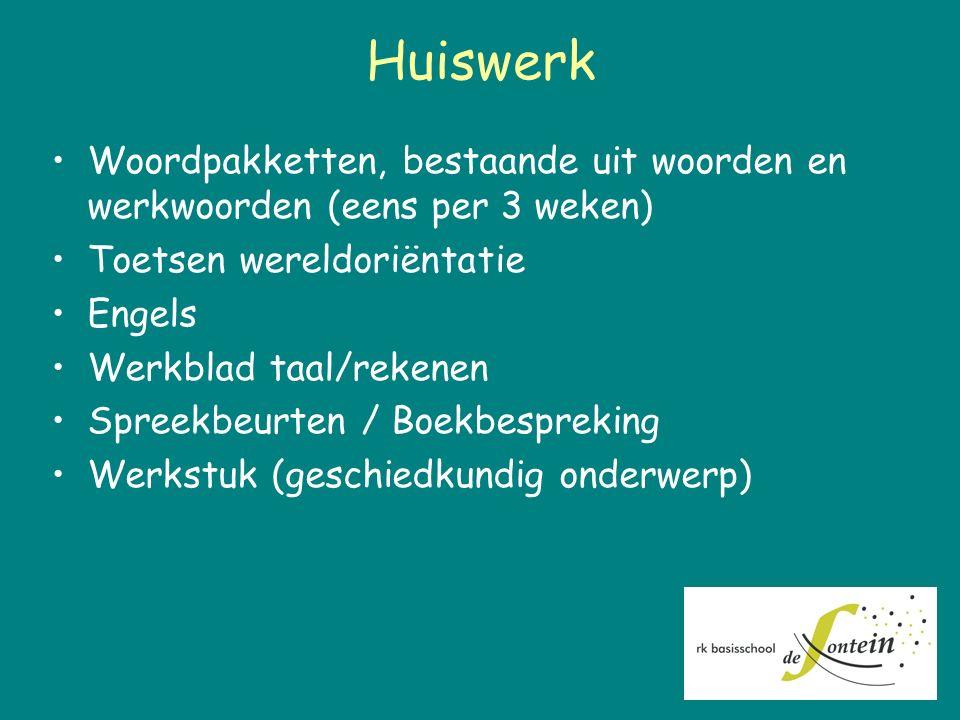 Huiswerk Woordpakketten, bestaande uit woorden en werkwoorden (eens per 3 weken) Toetsen wereldoriëntatie Engels Werkblad taal/rekenen Spreekbeurten /