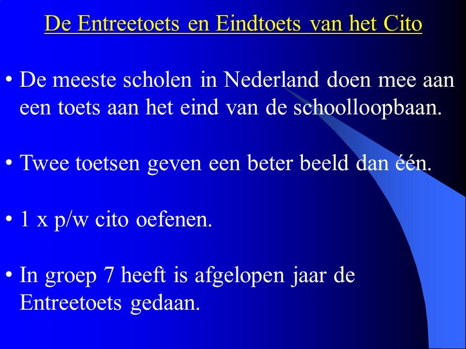 De Entreetoets en Eindtoets van het Cito De meeste scholen in Nederland doen mee aan een toets aan het eind van de schoolloopbaan.