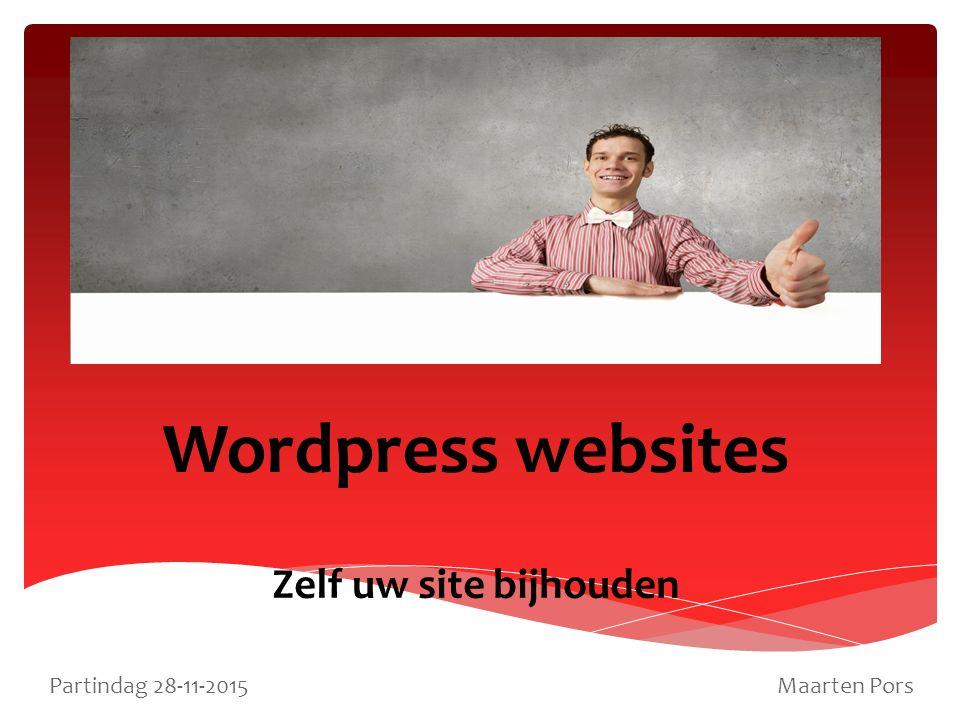 Wordpress websites Zelf uw site bijhouden Partindag 28-11-2015 Maarten Pors