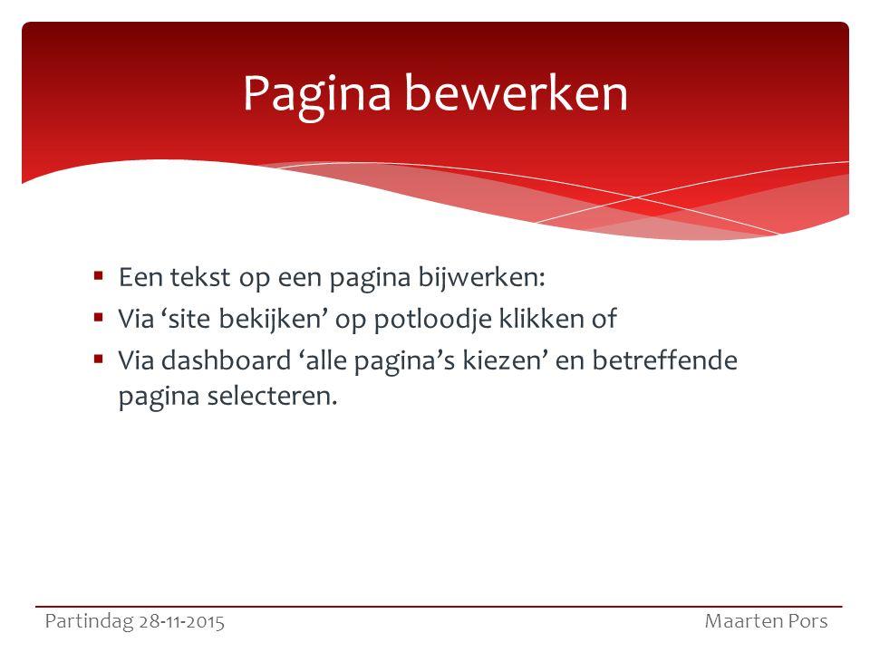  Een tekst op een pagina bijwerken:  Via 'site bekijken' op potloodje klikken of  Via dashboard 'alle pagina's kiezen' en betreffende pagina selecteren.