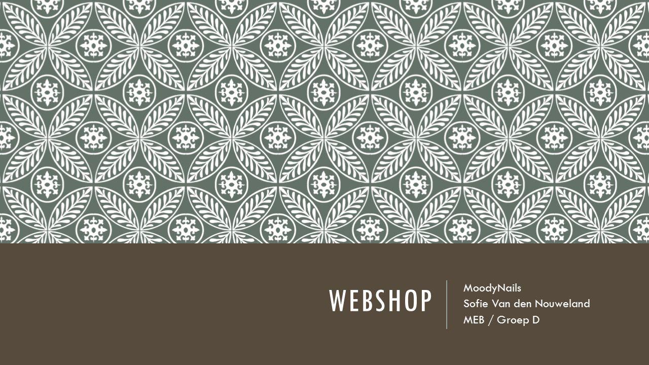 WEBSHOP MoodyNails Sofie Van den Nouweland MEB / Groep D