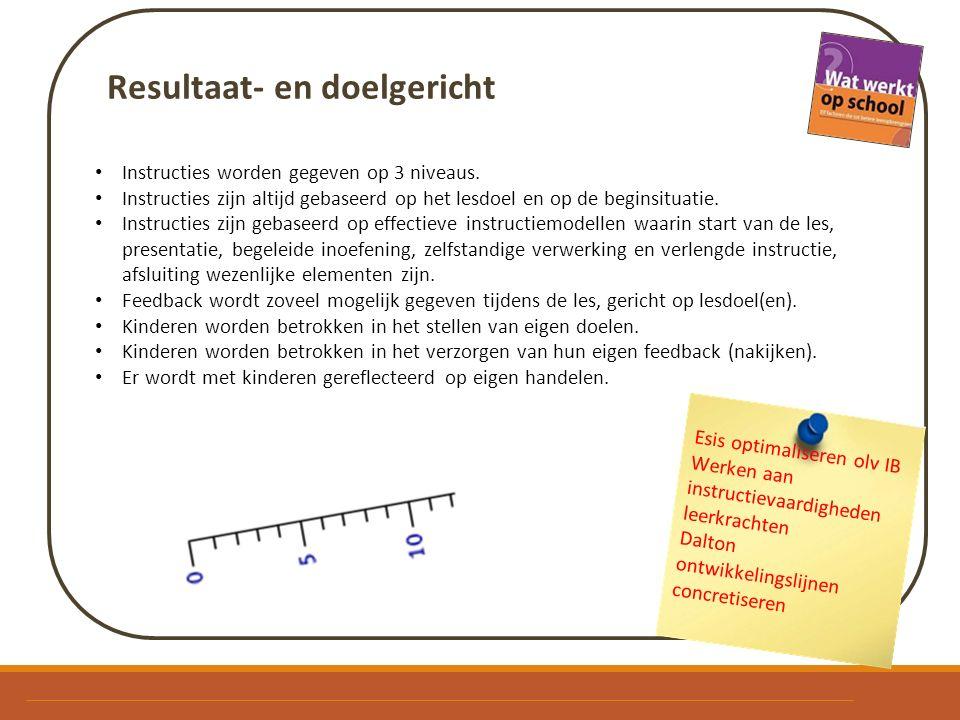 Resultaat- en doelgericht Instructies worden gegeven op 3 niveaus.