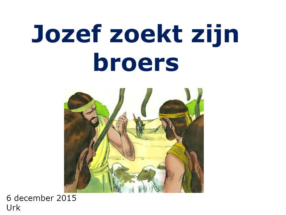 6 december 2015 Urk Jozef zoekt zijn broers