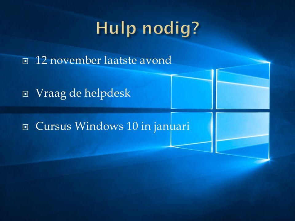  12 november laatste avond  Vraag de helpdesk  Cursus Windows 10 in januari