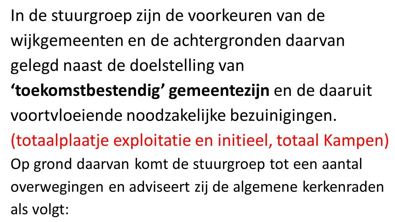 In de stuurgroep zijn de voorkeuren van de wijkgemeenten en de achtergronden daarvan gelegd naast de doelstelling van 'toekomstbestendig' gemeentezijn en de daaruit voortvloeiende noodzakelijke bezuinigingen.