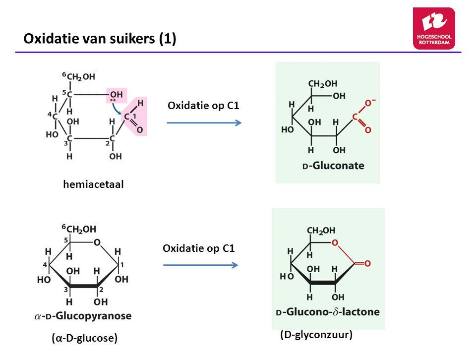 Oxidatie van suikers (2) (α-D-glucose) Oxidatie op C6 (ß-D-Glucuronzuur)