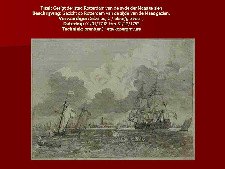 Titel: Gesigt der stad Rotterdam van de syde der Maas te sien Beschrijving: Gezicht op Rotterdam van de zijde van de Maas gezien.