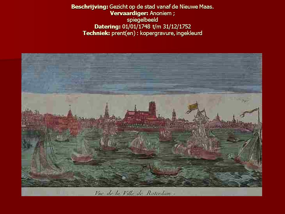 Beschrijving: Gezicht op de stad vanaf de Nieuwe Maas.